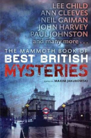 The Mammoth Book of Best British Mysteries Jakubowski, Maxim