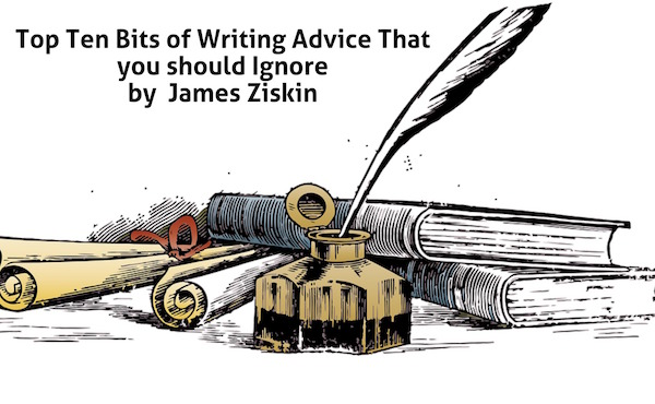 Top Ten Bits of Writing Advice That you should Ignore
