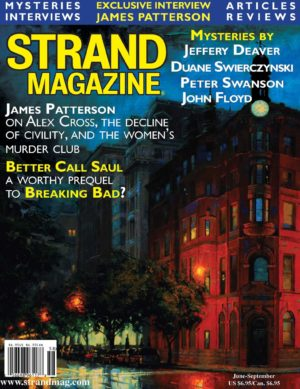 Summer issue of the Strand, with an exclusive interview with James Patterson, fiction by Jeffery Deaver and much more...
