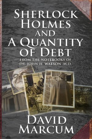 Sherlock Holmes and A Quantity of Debt by David Marcum