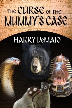 The Curse of the Mummy's Case- Octavius Bear Book 5 by Harry DeMaio