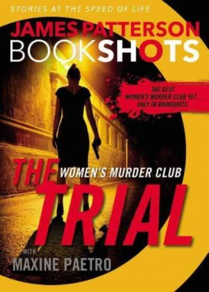 The Trial by James Patterson/Maxine Paetro