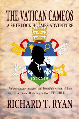 The Vatican Cameos- A Sherlock Holmes Adventure by Richard T. Ryan
