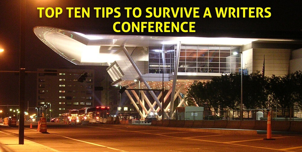 Top Ten Tips to Survive a Writers Conference