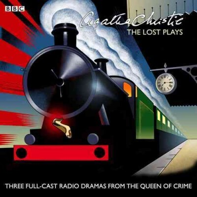 Agatha Christie the Lost Plays: Three BBC Radio Full-cast Dramas: Butter in a Lordly Dish, Murder in the Mews & Personal Call