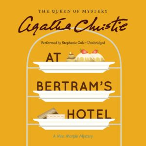 At Bertram's Hotel: A Miss Marple Mystery (Miss Marple series, Book 10) Audio CD