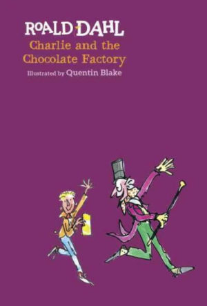 Charlie and the Chocolate Factory by Roald Dahl (illustrated by Quentin Blake)