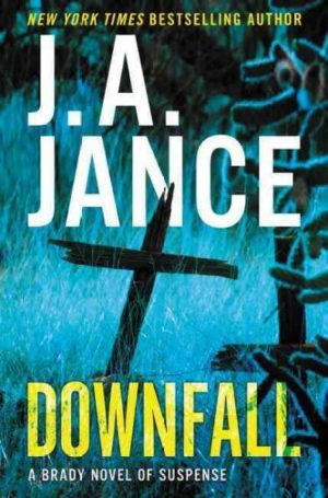 Downfall by J.A. Jance