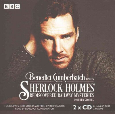 Enlarge Image Benedict Cumberbatch Reads Sherlock Holmes' Rediscovered Railway Mysteries: And Other Stories