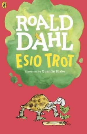 Esio Trot by Roald Dahl and Illustrated by Quentin Blake