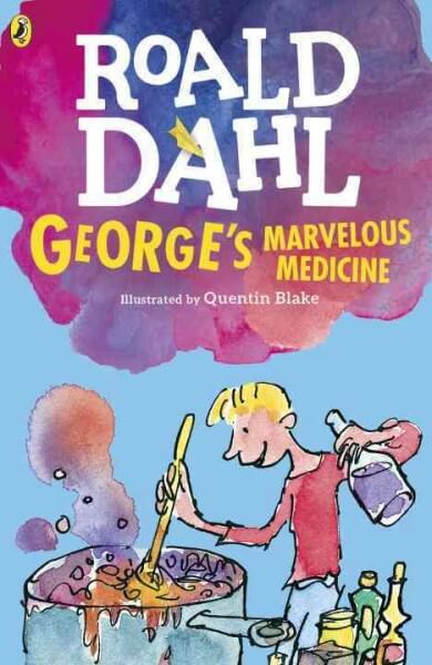 George's Marvelous Medicine by Roald Dahl (illustrated by Quentin Blake)