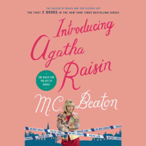 Introducing Agatha Raisin- The Quiche of Death and the Vicious Vet by M.C. Beaton