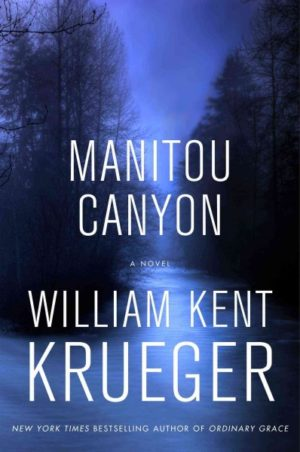 Manitou Canyon by William Kent Krueger