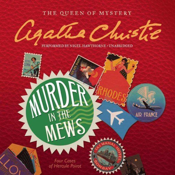 Murder in the Mews: Four Cases of Hercule Poirot (Hercule Poirot Mysteries, Book 17) Audio CD
