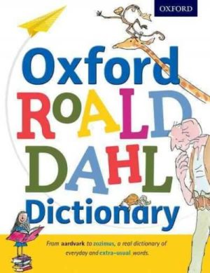 Oxford Roald Dahl Dictionary by Dahl, Roald/ Blake, Quentin/ Rennie, Susan