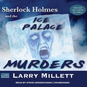 Sherlock Holmes and the Ice Palace Murders: A Minnesota Mystery Featuring Shadwell Rafferty (Minnesota Mysteries, Book 2) Audio CD
