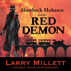 Sherlock Holmes and the Red Demon- A Minnesota Mystery (Sherlock Holmes & Shadwell Rafferty Mysteries, Book 1) Audio CD by Larry Millett