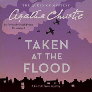 Taken at the Flood: A Hercule Poirot Mystery (Hercule Poirot Mysteries, Book 27) Audio CD