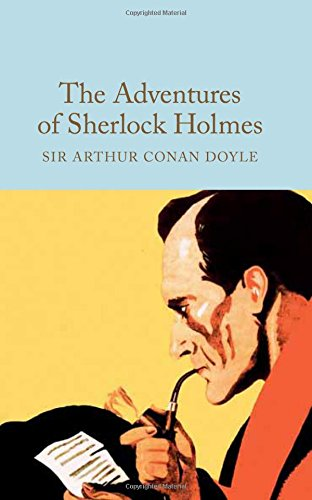 The Adventures of Sherlock Holmes (Macmillan Collector's Library)