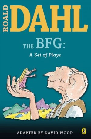 The Bfg- A Set of Plays by Dahl, Roald: Wood, David: Walmsley, Jane