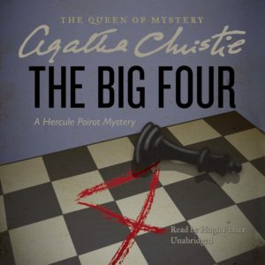 The Big Four: A Hercule Poirot Mystery (Hercule Poirot Mysteries, Book 5) Audio CD