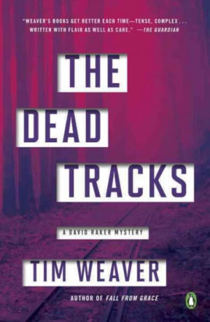 The Dead Tracks by Tim Weaver