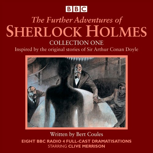 The Further Adventures of Sherlock Holmes: Collection One: Eight BBC Radio 4 Full-Cast Dramas