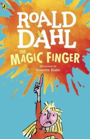 The Magic Finger by Roald Dahl (illustrated by Quentin Blake)
