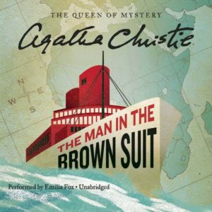 The Man in the Brown Suit (Colonel Race Series, Book 1) Audio CD