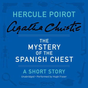 The Mystery of the Spanish Chest: A Hercule Poirot Short Story (Hercule Poirot Mysteries) Audio CD