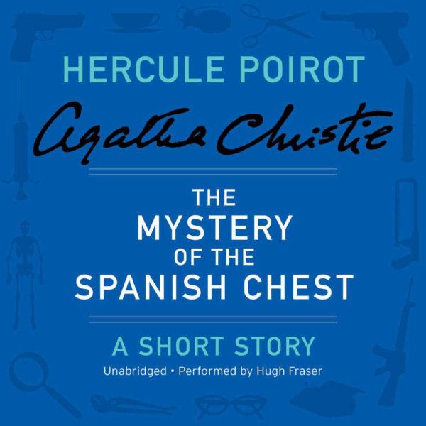 The Mystery of the Spanish Chest: A Hercule Poirot Short Story (Hercule Poirot Mysteries) Audio CD