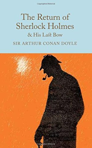 The Return of Sherlock Holmes & His Last Bow (Macmillan Collector's Library)