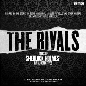 The Rivals: Tales of Sherlock Holmes' Rival Detectives (Dramatisation): 12 BBC Radio Dramas of Mystery and Suspense Audio CD