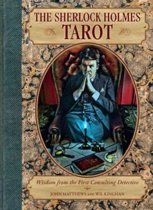 The Sherlock Holmes Tarot: Wisdom from the First Consulting Detective
