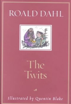 The Twits by Roald Dahl (illustrated by Quentin Blake) (Hardcover)