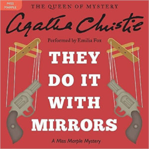 They Do It with Mirrors: A Miss Marple Mystery (Miss Marple Series, Book 5) Audio CD