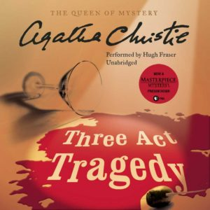 Three Act Tragedy- A Hercule Poirot Mystery (Hercule Poirot Mysteries, Book 10) (Audio CD)