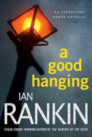 A Good Hanging- Short Stories by Ian Rankin