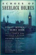 Echoes of Sherlock Holmes- Stories Inspired by the Holmes Canon edited by Laurie R. King and Leslie Klinger