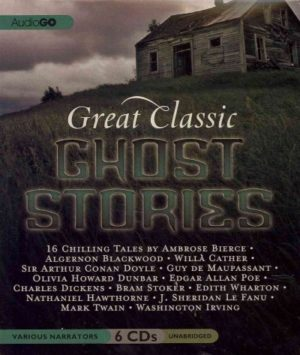 great-classic-ghost-stories-bierce-ambrose-blackwood-algernon-cather-willa-doyle-arthur-conan-sir-maupassant-guy-de