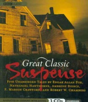 great-classic-suspense-five-unabridged-tale-by-poe-edgar-allan-hawthorne-nathaniel-bierce-ambrose-crawford-f-marion-chambers-robert-w-davies-geraint-wyn