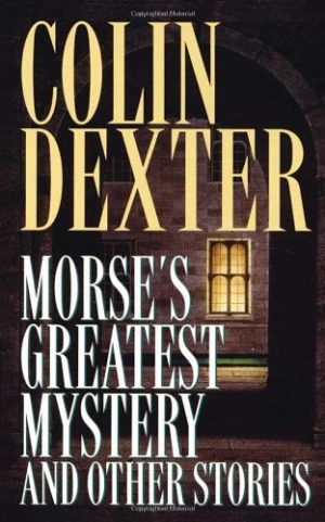 morses-greatest-mystery-and-other-stories-inspector-morse-mysteries