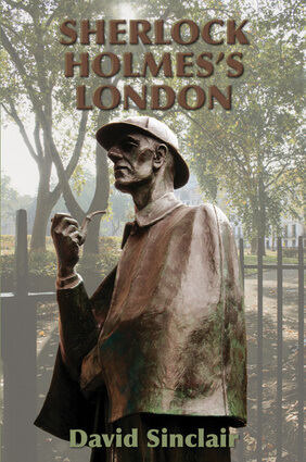 Sherlock Holmes's London By David Sinclair