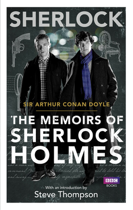Sherlock- The Memoirs of Sherlock Holmes By Arthur Conan Doyle, Introduction by Steve Thompson