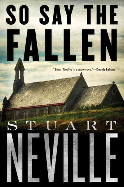 So Say the Fallen by Stuart Neville