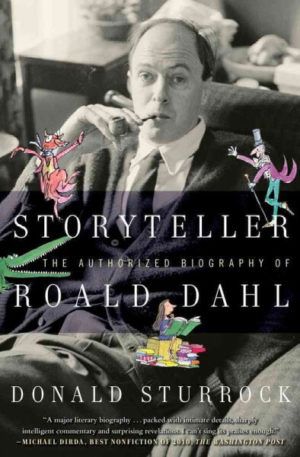 Storyteller- The Authorized Biography of Roald Dahl by Donald Sturrock