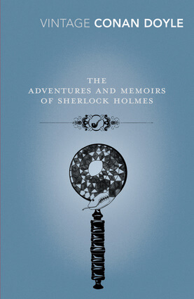 The Adventures and Memoirs of Sherlock Holmes By Arthur Conan Doyle, Introduction by David Peace
