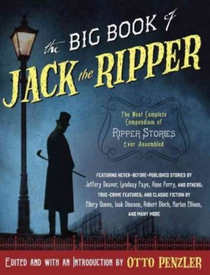 The Big Book of Jack the Ripper edited by Otto Penzler