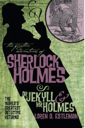 The Further Adventures of Sherlock Holmes - Dr Jekyll and Mr Holmes by Loren D. Estleman