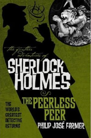 The Further Adventures of Sherlock Holmes - The Peerless Peer by Philip José Farmer